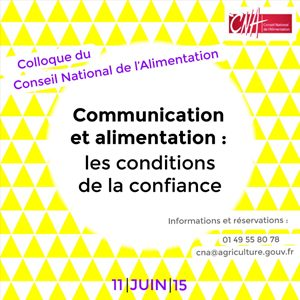 Communication et alimentation : les conditions de la confiance. Un colloque du la CNA