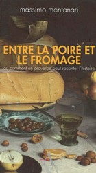 A la une - Entre la poire et le fromage - ou comment un proverbe peut raconter l'histoire